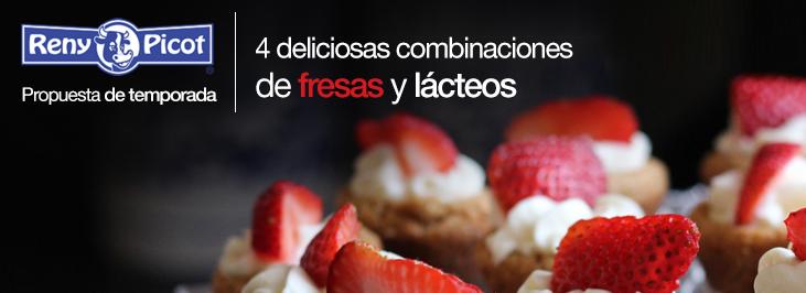 Recetas fáciles con fresas y lácteos Reny Picot
