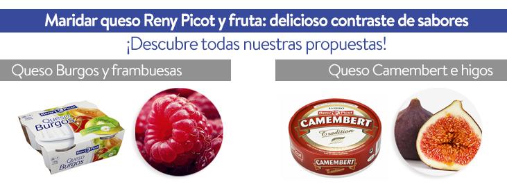 Cómo maridar queso Reny Picot y fruta